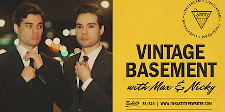 Vintage Basement with Max & Nicky: Live Stream Edition tickets