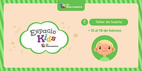 Espacio Kids- Taller de Huerta tickets