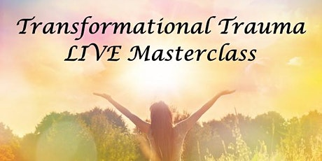 Transformational Trauma Masterclass tickets