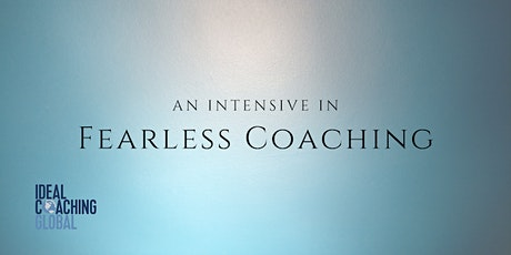 An Intensive in Fearless Coaching entradas