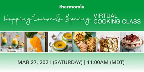 Thermomix®  Virtual Cooking Class: Hopping towards Spring tickets