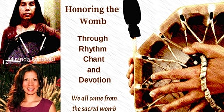 Honoring the Womb Through Rhythm , Chant & Remembrance tickets