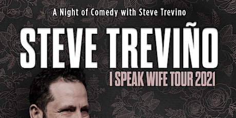 A Night Of Comedy With STEVE TREVINO:  I SPEAK WIFE TOUR tickets
