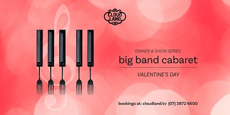 Valentine's Day Big Band Cabaret Dinner & Show tickets