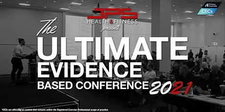 The Ultimate Evidence Based Conference 2021 tickets