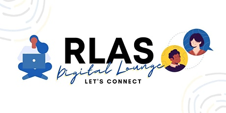 RLAS Digital Lounge with VP Operations and VP Corporate Relations! tickets