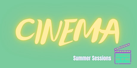 SUMMER SESSIONS- CINEMA tickets