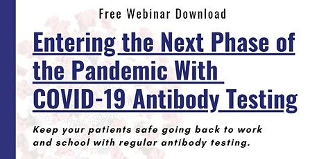 FREE DOWNLOAD: The Next Phase of the Pandemic With COVID-19 Testing tickets