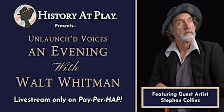 Pay-Per-HAP: Unlaunch'd Voices, An Evening With Walt Whitman LIVESTREAM tickets