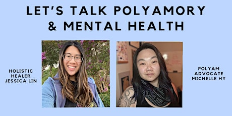 Let's Talk Polyamory & Mental Health with Michelle Hy & Jessica Lin tickets