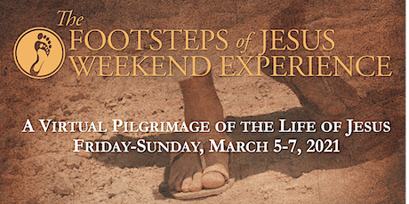 The Footsteps of Jesus Weekend Virtual Experience tickets