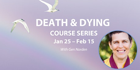 Buddhist Perspective:Death & Dying Course tickets