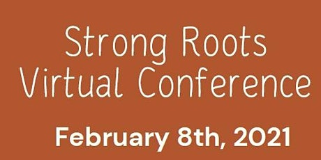 Strong Roots Virtual Conference tickets