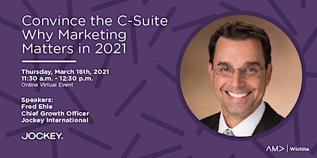 AMA Wichita - Convince the C-Suite Why Marketing Matters in 2021 tickets
