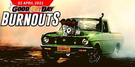 Good Fryday Burnouts 02 April 2021 tickets