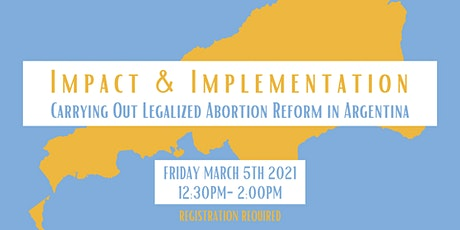 Impact&Implementation: Carrying Out Legalized Abortion Reform in Argentina tickets