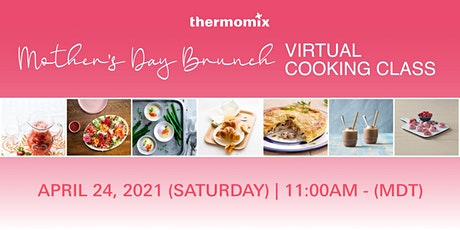 Thermomix®  Virtual Cooking Class: Mother's Day Brunch tickets