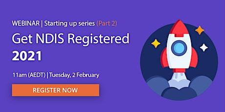 Webinar: Get NDIS Registered 2021 (Part 2) tickets