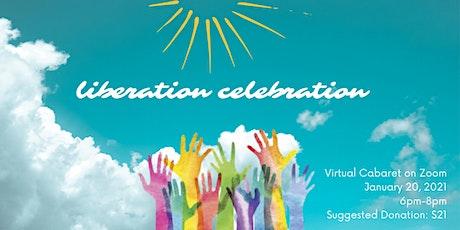 Liberation Celebration! A virtual cabaret fundraiser on Inauguration Day tickets