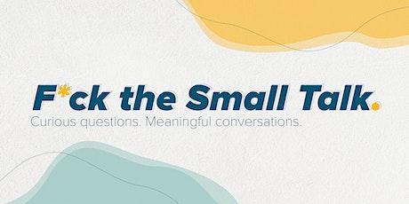 F*ck the Small Talk (Live in Melbourne) tickets