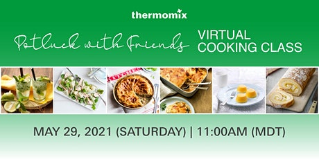 Thermomix®  Virtual Cooking Class: Potluck with Friends tickets