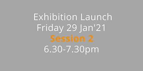 6.30-7.30 pm Session 2:  Exhibition opening, 29 January 2021 tickets