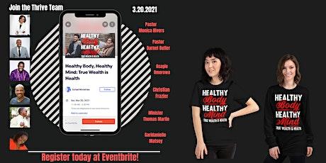 Healthy Body, Healthy Mind: True Wealth is Health tickets