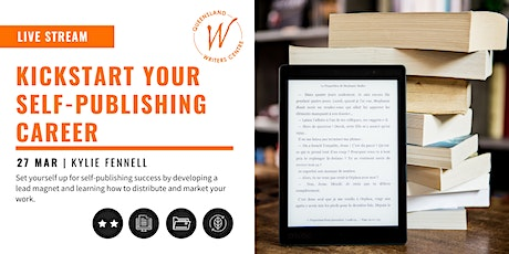 LIVE STREAM: Kickstart Your Self-Publishing Career with Kylie Fennell tickets