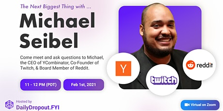 Michael Seibel - The Next Biggest Thing | DailyDropout.FYI tickets