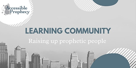 Raising Up Prophetic People - Learning Community tickets