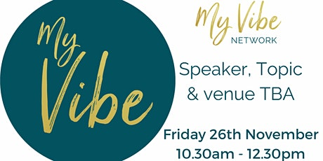 My Vibe Network - 26th November, 2021 tickets
