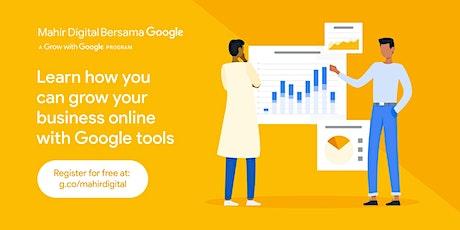 Virtual Digital Marketing Workshops by Mahir Digital Bersama Google tickets