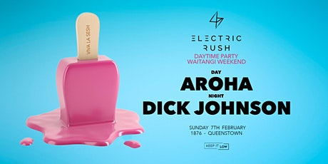Electric Rush ft. Dick Johnson & Aroha (Waitangi Weekend) tickets