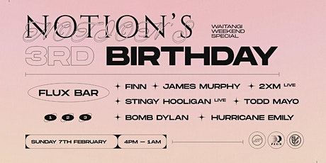 Notions Third Birthday - Waitangi Weekend Sunday Special tickets