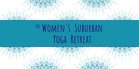 Women's Suburban Yoga Retreat tickets