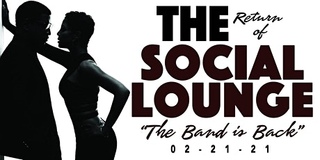 THE SOCIAL LOUNGE (THE BAND IS BACK) tickets