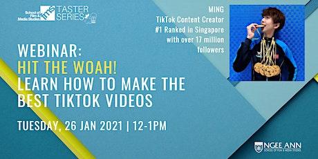 Webinar: HIT THE WOAH!  Learn How to Make the Best TikTok Videos tickets
