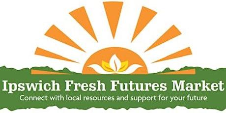 Ipswich Fresh Futures Market tickets