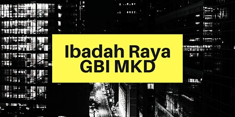 IBADAH RAYA GBI MKD  31 JANUARI 2021 tickets