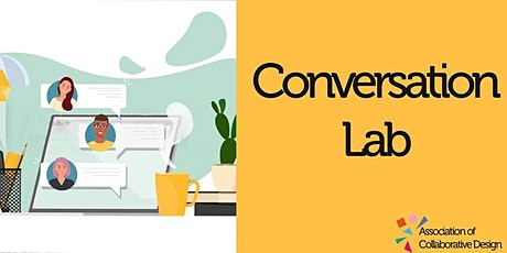 ACD Conversation Lab 3 - Fostering creative citizens through co-design tickets