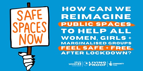 SAFE SPACES NOW | Reimagining public spaces to keep all women safe tickets