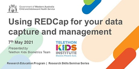 Using REDCap for Data Capture and Management -  07 May tickets