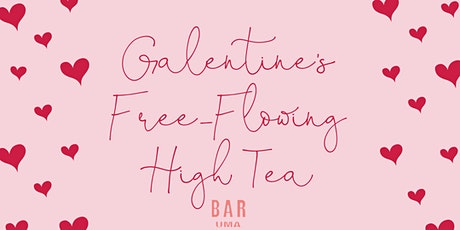 Galentine's Free-Flowing High Tea at Bar UMA tickets