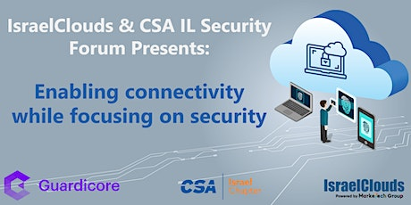 Cloud Security Forum:  Enabling connectivity while focusing on security tickets