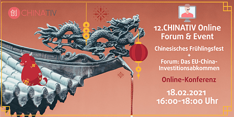 12. CHINATIV Forum & Event Frühlingsfest & EU-China-Investitionsabkommen Tickets