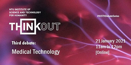 NISTH Think Out: Debate Series - Medical Technology tickets