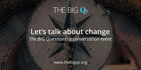 Let's talk about CHANGE - a BIG Qs conversation event (virtual) tickets