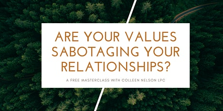 Are Your Values Sabotaging Your Relationships? tickets