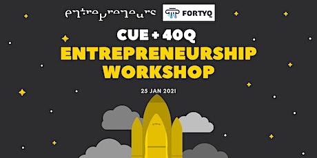 CUE + 40Q  Entrepreneurship Workshop tickets