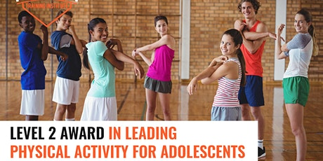 Level 2 Award in Leading Physical Activity for Adolescents tickets
